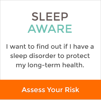 sleep aware I want to find out if I have a sleep disorder to protect my long-term health